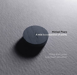 Pisaro, Michael: A Mist Is A Collection Of Points