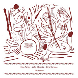 Parker, Evan / John Edwards / Chris Corsano: The Hurrah [VINYL] (Otoroku)