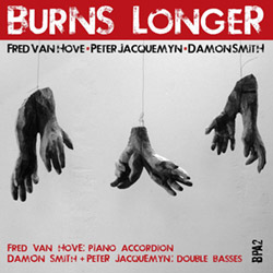 Van Hove / Jacquemyn / Smith: Burns Longer