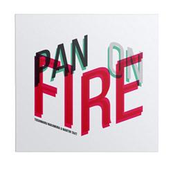 Toshimaru Nakamura & Martin Taxt: Pan on Fire (Monotype)