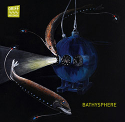 Jorrit Dijkstra and Pandelis Karayorgis with Bishop / Malaby / Ho Bynum / &c: Bathysphere (Driff)