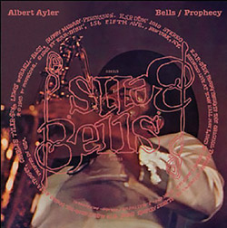 Ayler, Albert: Bells/Prophecy: Expanded Edition [2 CDs] (ESP)