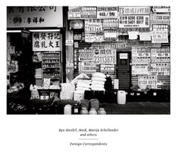 Hankil, Ryu  / Noid / Matija Schellander and others: Foreign Correspondents [2 CDs]