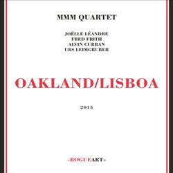 MMM Quartet (Joelle Leandre, Fred Frith, Alvin Curran, Urs Leimgruber) : Oakland/Lisboa (RogueArt)