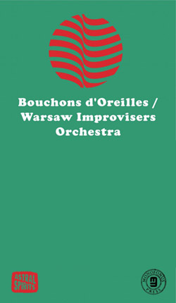 Bouchons D'Oreilles / Warsaw Improvisers Orchestra: split [CASSETTE with download code] (Astral Spirits)