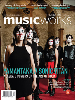 Musicworks: #123 Fall 2015 [MAGAZINE + CD]