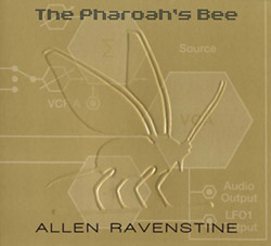 Ravenstine, Allen: The Pharaoh's Bee (Recommended Records)