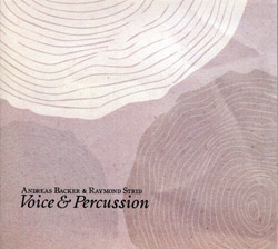 Backer, Andreas / Raymond Strid: Voice & Percussion (Creative Sources)