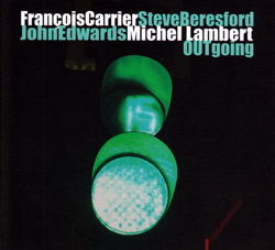 Francois  Carrier / Steve Beresford / John Edwards / Michel Lambert: OUTgoing (FMR Records)