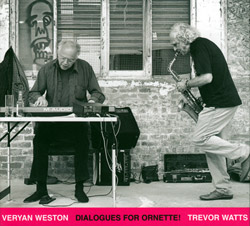 Weston, Veryan / Trevor Watts: Dialogues with Ornette!