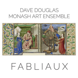 Douglas, Dave & Monarch Art Ensemble: Fabliaux (Greenleaf Music)