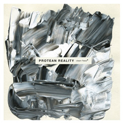 Protean Reality: Protean Reality (Clean Feed)