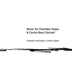 Thanos Chrysakis / Chris Cundy: Music for Chamber Organ & Contra Bass Clarinet (Aural Terrains)
