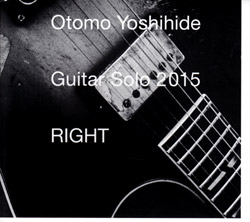 Yoshihide, Otomo: Guitar Solo 2015 RIGHT (Doubtmusic)