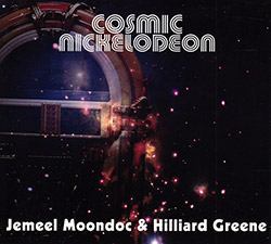 Moondoc, Jemeel / Hilliard Greene: Cosmic Nickelodeon (Relative Pitch)
