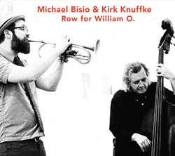 Bisio, Michael / Kirk Knuffke Duo: Row for William O.