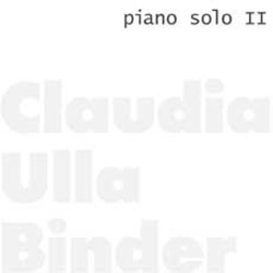 Binder, Claudia: Piano Solo II (Creative Sources)