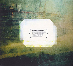 Rodrigues, Ernesto / Eduardo Chagas / Abdul Moimeme / Joao Madeira: Cloud Voices (Creative Sources)