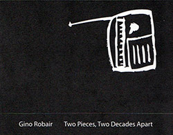 Robair, Gino : Two Pieces, Two Decades Apart [CASSETTE]