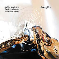 Kaufmann, Achim / Frank Gratkowski /Wilbert de Joode: Oblengths (Leo)