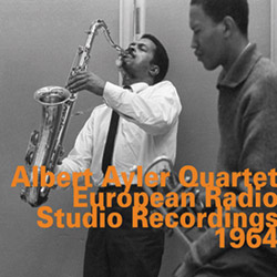 Ayler, Albert Quartet with Don Cherry: European Radio Studio Recordings 1964 (Hatology)