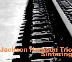 Harrison, Jackson Trio: Sintering (Hatology)