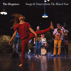 Disguises, The (Thomson / Caloia / Charuest / Hood / Tanguay): Songs 7 Dances from The Muted Note