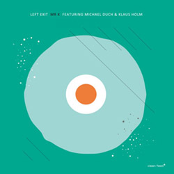 Left Exit (Feat Michael Duch / Klaus Holm): Mr. K [VINYL] (Clean Feed)