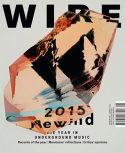 Wire, The: #383 January 2016 [MAGAZINE]