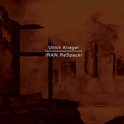 Krieger, Ulrich: /RAW:ReSpace/ [2 CDS] <i>[Used Item]</i>