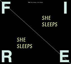 Fire!: She Sleeps, She Sleeps (Rune Grammofon)