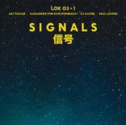 LOK 03+1 (Schlippenbach / Takase / DJ Illvibe / Lovens): Signals [VINYL]