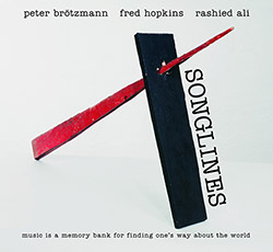 Brotzmann, Peter / Fred Hopkins / Rashied Ali: Songlines
