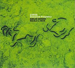 Corso (Emilio Gordoa / Nicola L. Hein): Unwanted Pregnancy
