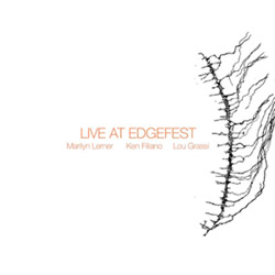 Lerner, Marilyn / Ken Filiano / Lou Grassi: Live At Edgefest [VINYL]