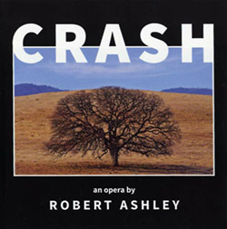 Ashley, Robert: Crash [2 CDs] (Lovely Music)