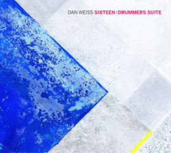 Weiss, Dan Large Ensemble: Sixteen: Drummers Suite <i>[Used Item]</i>