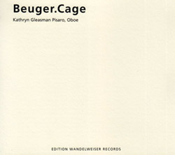 Pisaro, Kathryn Gleasman: Beuger.Cage (Edition Wandelweiser Records)