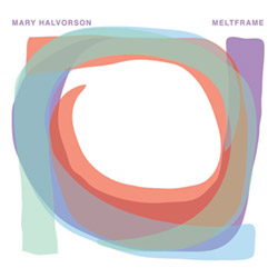 Halvorson, Mary: Meltframe (Firehouse 12 Records)