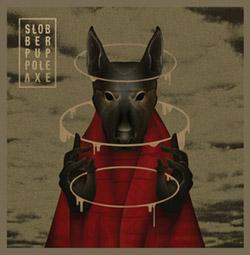 Slobber Pup: Pole Axe [VINYL] (Rarenoise Records)