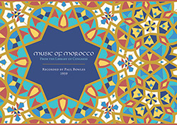 Bowles, Paul: Music of Morocco: Recorded by Paul Bowles, 1959 [4CD & BOOK + DOWNLOAD] (Dust-to-Digital)