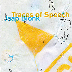 Blonk, Jaap: Traces of Speech