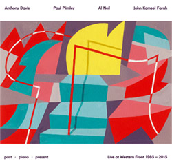 Davis, Anthony  / Paul Plimley / Al Neil / John Kameel Farah: Past Piano Present | Live at Western F (Western Front New Music)