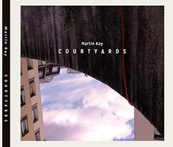 Kay, Martin: Courtyards
