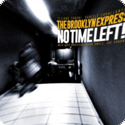 Brooklyn Express, The (Fonda / Tononi / Cavallanti / Swell / Robertson): No Time Left! (Long Song Records)