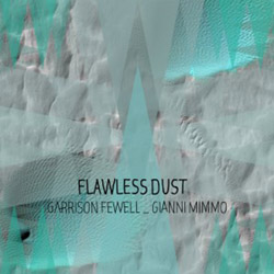 Fewell, Garrison / Gianni Mimmo: Flawless Dust <i>[Used Item]</i>