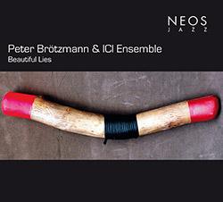 Brotzmann, Peter & ICI Ensemble: Beautiful Lies [CD/SACD]