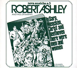Ashley, Robert: In Sara, Mencken, Christ And Beethoven There Were Men And Women [REISSUE] (Cramps)
