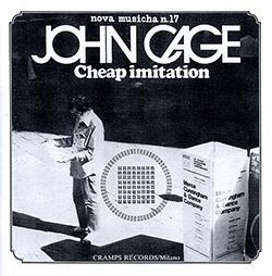 Cage, John: Cheap Imitation