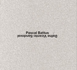 Pascal Battus / Dafne Vicente-Sandoval: [no title, 2 CDs] (Potlatch)